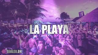LA PLAYA REMIX - MYKE TOWERS ❌DJ ALEX [FIESTERO REMIX]