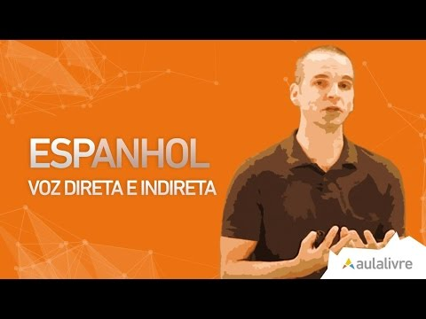 Espanhol - Vocabulário- Voz Direta e Indireta