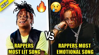 RAPPERS MOST LIT SONG VS RAPPERS MOST EMOTIONAL SONG