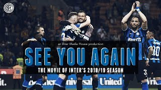 SEE YOU AGAIN | THE MOVIE OF INTER'S 2018/19 SEASON | An Inter Media House Production [CC ENG + ITA]