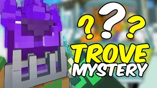 TROVE'S BIGGEST UNSOLVED MYSTERY