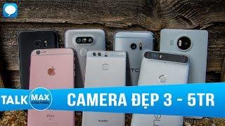 3 đến 5 triệu mua Smartphone camera đẹp: Mới, cũ, xách tay, chính hãng?