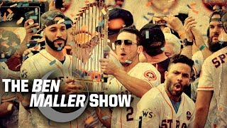 Ben Maller - Astros Should Have to Forfeit The 2017 World Series