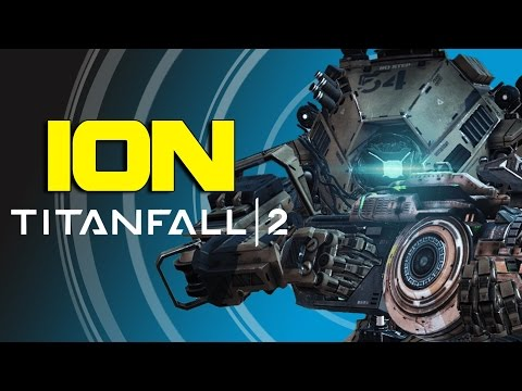 Titanfall 2 - Titans Explained 'Meet ION'