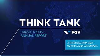 Think Tank FGV - A transição para uma agropecuária sustentável, com Angelo Costa Gurgel