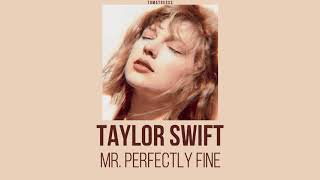 Taylor Swift - Mr. Perfectly Fine (Taylor's Version) (From The Vault) [THAISUB] แปลไทย