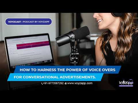 Voyzcast - Podcast by Voyzapp: Episode 01 - Harness the power of voice overs for advertisements