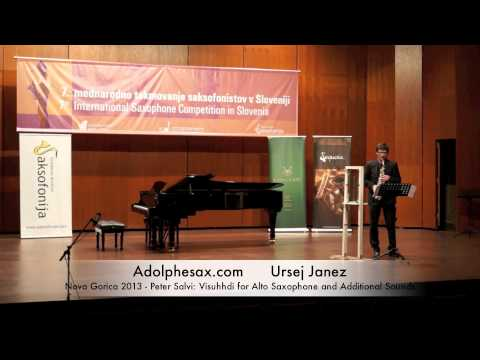 Ursej Janez - Nova Gorica 2013 - Peter Salvi: Visuhhdi for Alto Saxophone and Additional Sounds