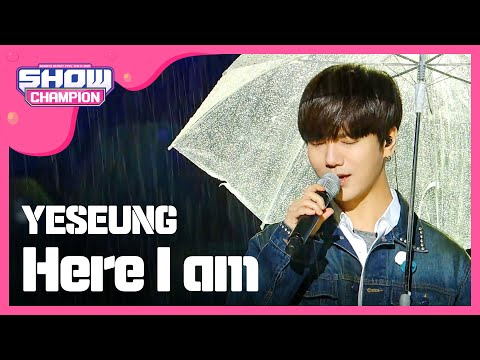 (ShowChampion EP.184) YESEUNG - Here I am