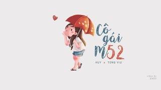 Cô gái m52 ‣ HuyR ft. Tùng Viu「Lyric Video」| bimm