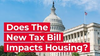 How the New Tax Bill will Impact Housing - Economic Insights