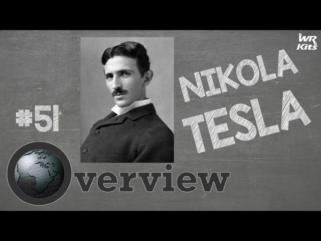NIKOLA TESLA | Overview #51