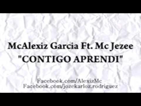 Contigo Aprendi - RAP ROMANTICO - McAlexiz Garcia