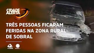 Três pessoas ficaram feridas na zona rural de Sobral