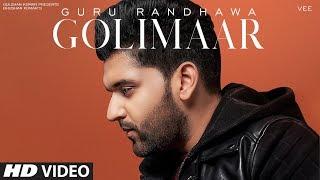 Golimaar – Guru Randhawa