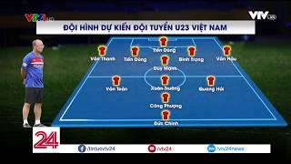 ĐỘI HÌNH DỰ KIẾN ĐT U23 VIỆT NAM - Tin Tức VTV24