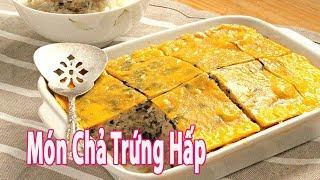 Cách Làm Món Chả Trứng Hấp Cực Ngon | Góc Bếp Nhỏ
