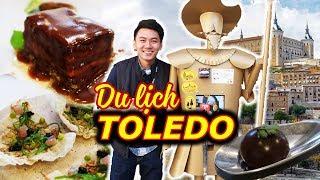 """Ăn 10 """"MÓN ĂN LỪA TÌNH"""" ở phố cổ 2000 tuổi Toledo - Châu Âu"""
