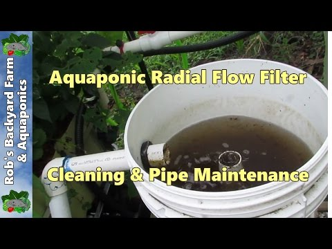 Aquaponic Radial Flow Filter Cleaning Amp Pipe Maintenance