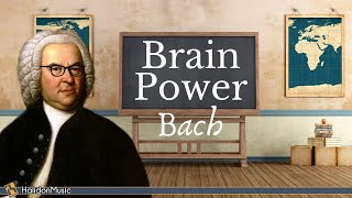 Bach - Classical Music for Brain Power