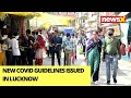 New Covid Guidelines Issued In Lucknow   Weekend Lockdown To Continue   NewsX