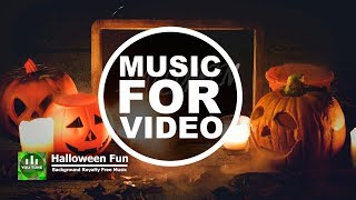 Halloween Fun - Royalty Free Background Music For Videos