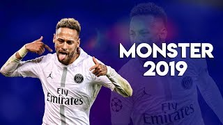 Neymar Jr 2019 ►The Monster ● Crazy Skills & Goals | HD