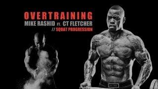 Overtraining: Mike Rashid ft. CT Fletcher - Squat Progression
