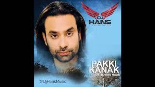 Pakki Kanak Remix – Babbu Maan – Dj Hans