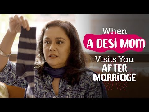 ScoopWhoop: When A Desi Mom Visits You After Marriage