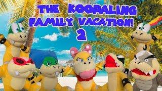 The Koopaling Family Vacation! 2