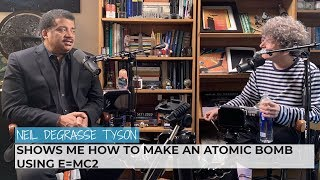 Neil deGrasse Tyson Shows Me How To Make An Atomic Bomb Using E=MC2