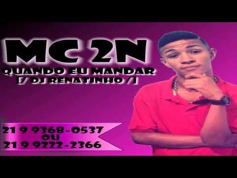 Baixar MC 2N - QUANDO EU MANDAR vrs LIGHT [/ DJ RENATINHO OFC /]