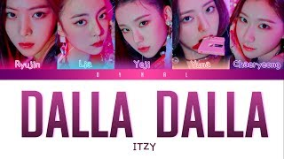 ITZY (있지) - 'DALLA DALLA (달라달라)' [Color Coded Lyrics/Han/Rom/Eng/가사]