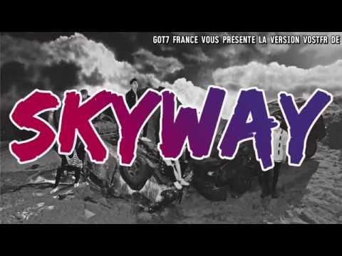 GOT7 - SKYWAY (VOSTFR)