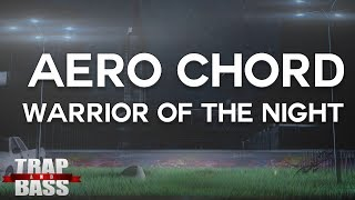 Aero Chord - Warrior of the Night