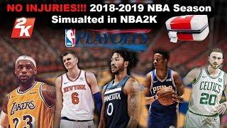 2018-2019 NBA Season Simulated WITH NO INJURIES on NBA2K!!!