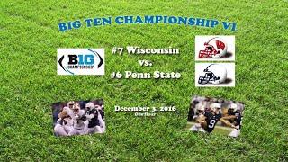 2016 Big Ten Championship (Wisconsin v Penn State) One Hour