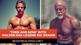 'Then & Now' with Ric Drasin | EP. 7 Bodybuilding Diet