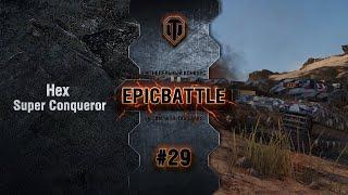 EpicBattle #29: Hex  / Super Conqueror