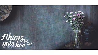 [Lyrics] Những Mùa Hoa Bỏ Lại - Quang Dũng
