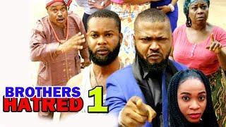 Brothers Hatred Season 1 - New Trending Nigerian Movie on YouTube 2018 Full HD