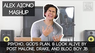 Psycho, God's Plan, & Look Alive by Post Malone, Drake, and Bloc Boy JB | Alex Aiono Mashup