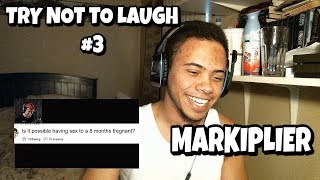 TRY NOT TO LAUGH #3 REACTION | Markiplier Reaction