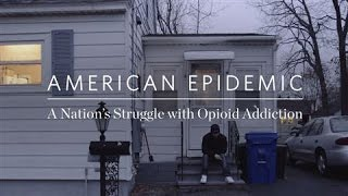 American Epidemic: The Nation's Struggle With Opioid Addiction