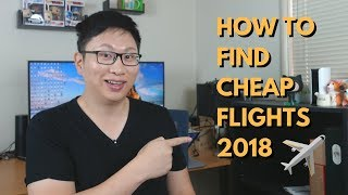 How to Find Cheap Flights (2018)