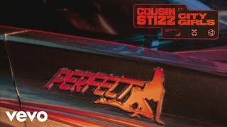 Cousin Stizz - Perfect (Audio) ft. City Girls