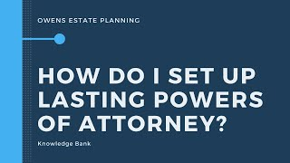 How do I set up Lasting Powers of Attorney
