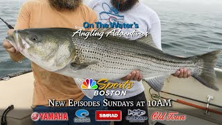 OTW's Season 17 Premiere - On The Water's Angling Adventures