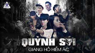 Quỳnh Sói: GIANG HỒ HIỂM ÁC - Khánh Đơn,Chic Quỳnh, Huỳnh Phương, Hoàng Anh, Huỳnh Như | Phim 2019
